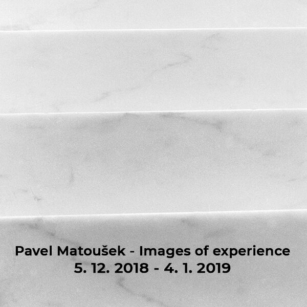 Pavel Matoušek – Images of experience