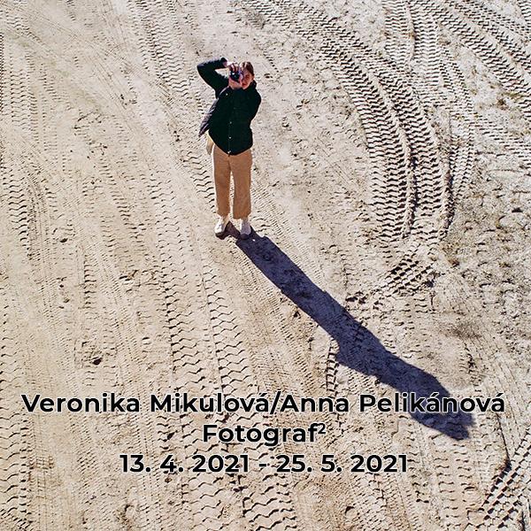 Veronika Mikulová/Anna Pelikánová – Fotograf2